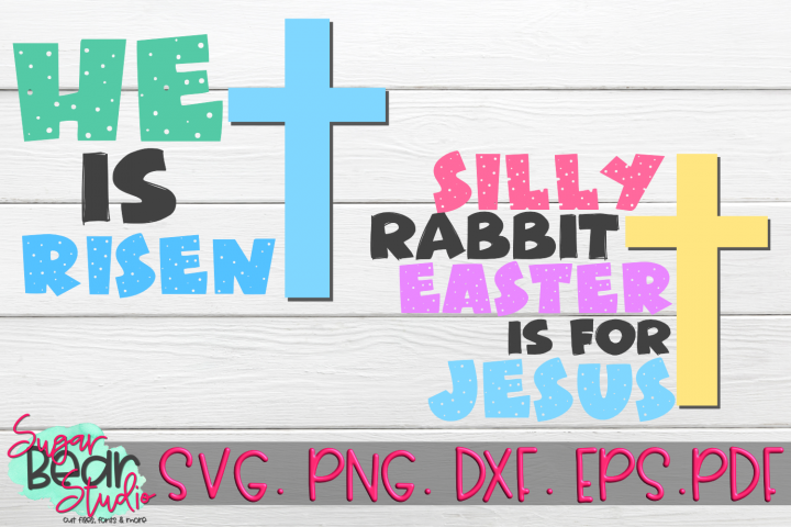 He Is Risen & Silly Rabbit Easter Is For Jesus SVGs