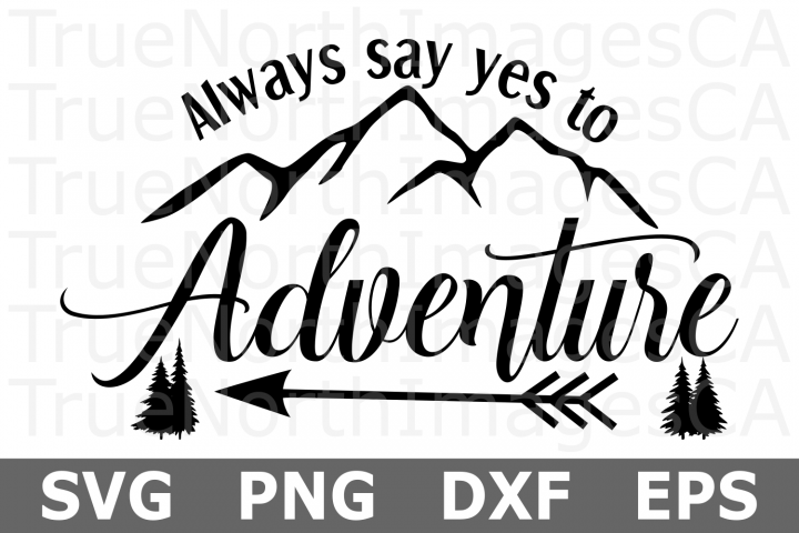 Always Say Yes to Adventure - A Travel SVG File