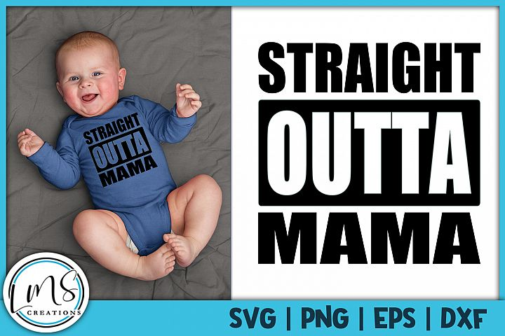 Straight Outta Mama SVG, PNG, EPS, DXF