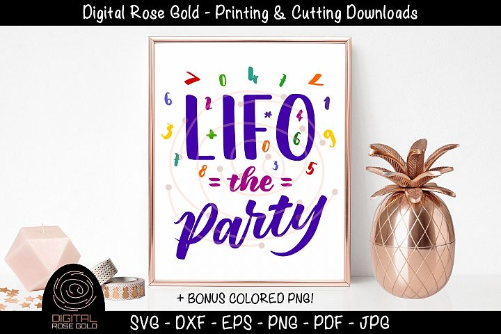 LIFO The Party - Funny Math SVG, Mathematics Student SVG