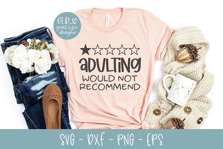 Adulting - Would Not Recommend - Free Design of The Week