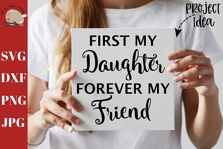 First My Daughter Forever My Friend svg, mother daughter svg