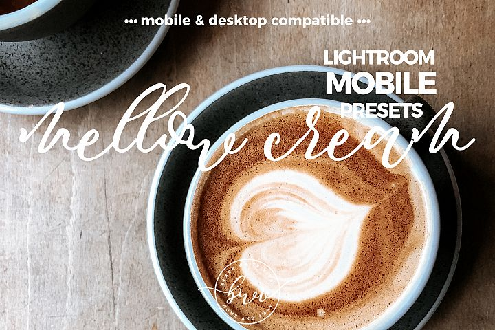 Mellow Cream Mobile Desktop Lightroom Presets