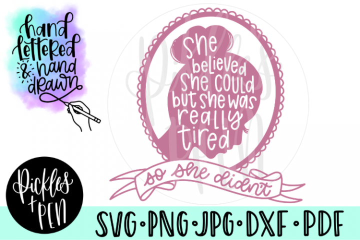 She Believed She Could But She Was Really Tired - Mom SVG