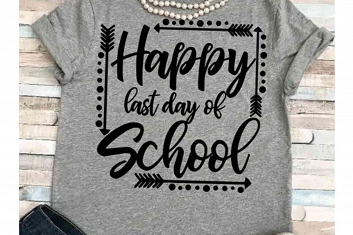 Teacher svg SVG DXF JPEG Silhouette Cameo Cricut student svg iron on Last day of school  summer svg last day