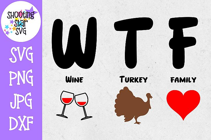 Wine Turkey Family SVG - WTF SVG - Thanksgiving SVG