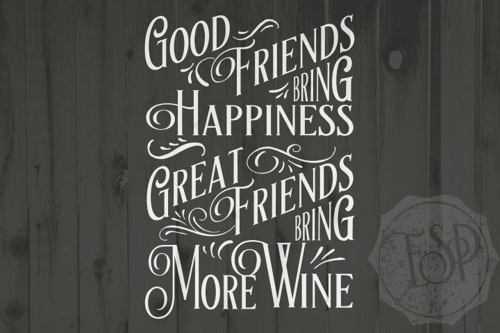 Great Friends Bring More Wine, Wine, SVG DXF PNG, Cutting File, Printable