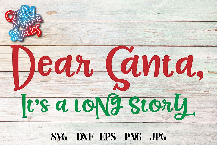 Dear Santa Its A Long Story SVG, Christmas Sublimation