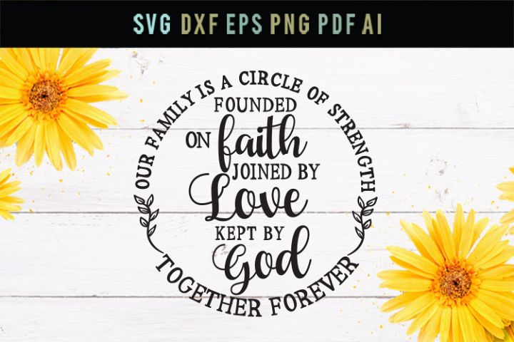 Family joined by love, kept by God, family sign,svg, dxf,eps