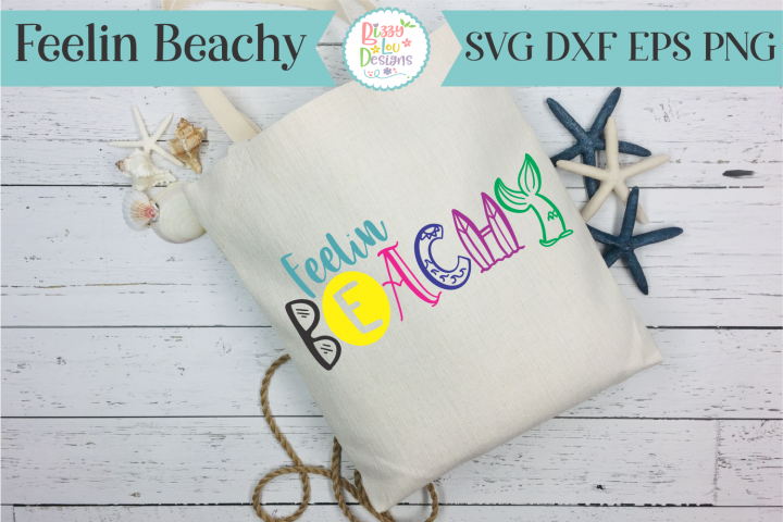 Feelin Beachy SVG Cutting File I Summer SVG