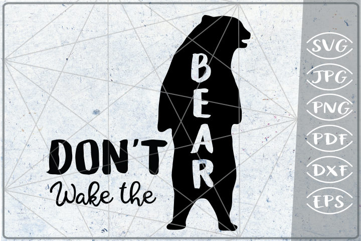 Dont Wake The Bear SVG Bear Silhouette Bear Quote Svg Files