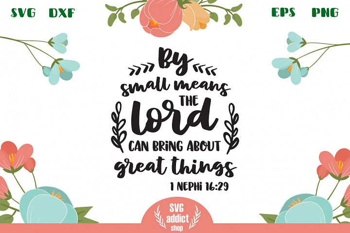 By Small Means The Lord Can Bring About Great Things SVG Cut