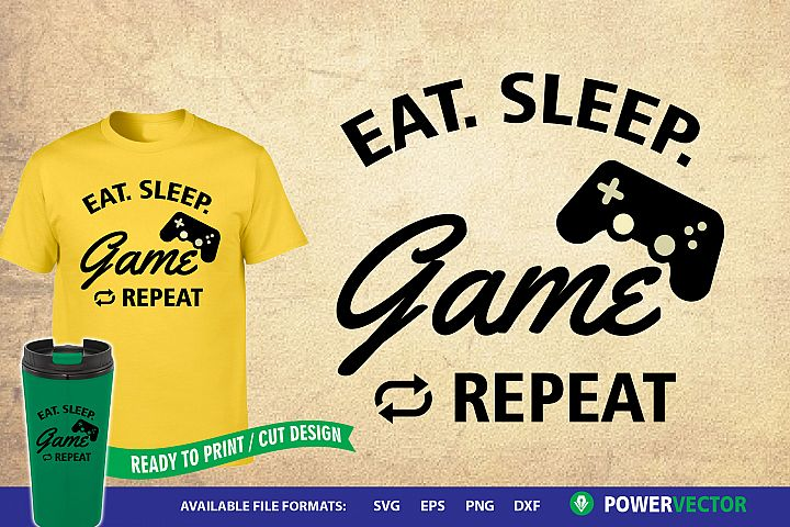 Sayings svg|Eat Sleep Game Repeat Svg Dxf Eps Cut Files