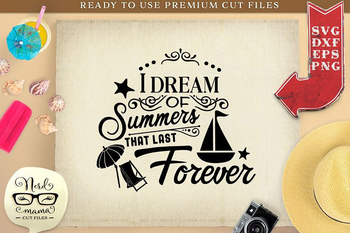 I dream of summers that last forever SVG Cut File