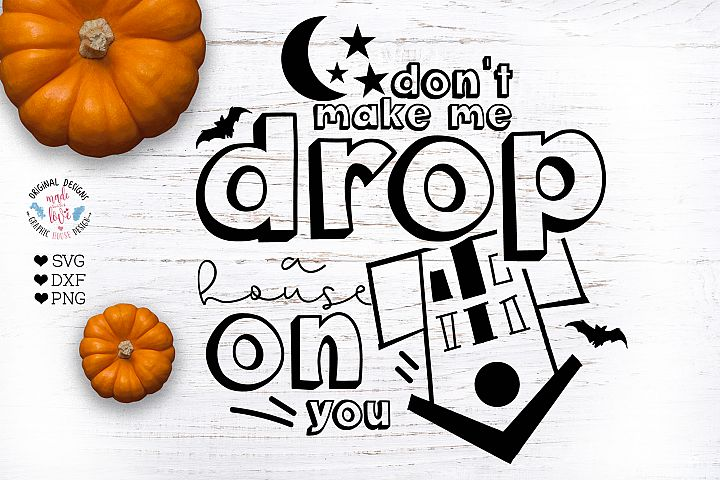 Funny Halloween - Dont make drop a house on You