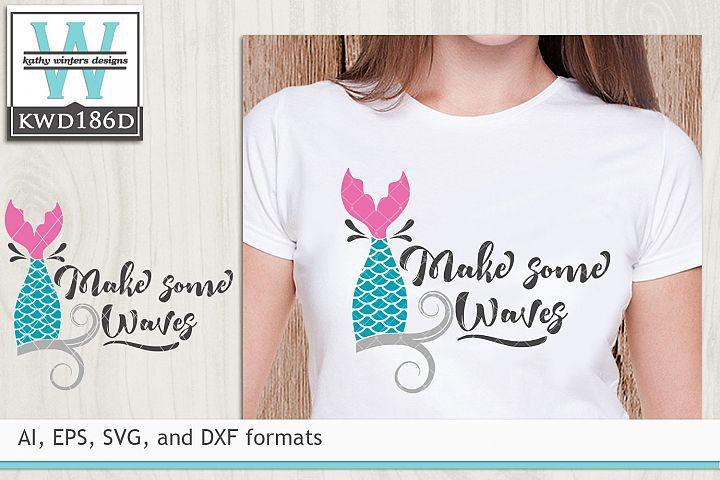 Mermaid SVG - Make Some Waves