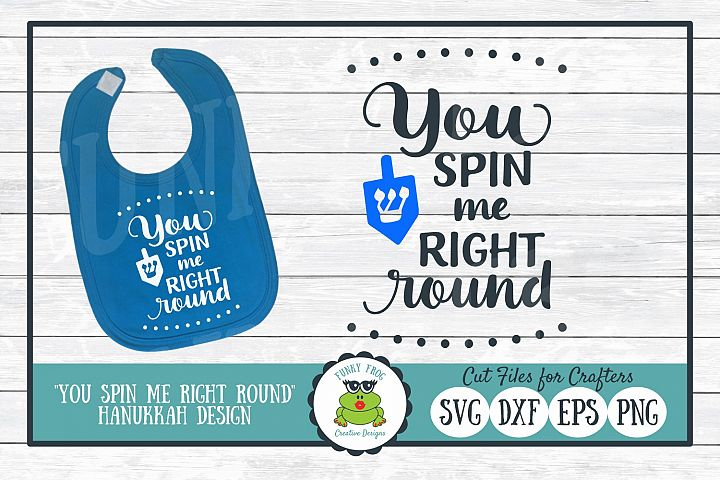 You Spin Me Right Round, Hanukkah SVG Cut File for Crafters