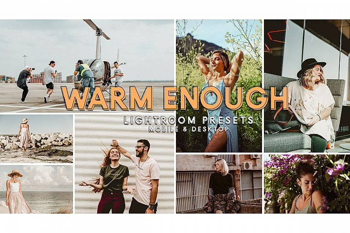 Warm Enough- Lightroom Presets