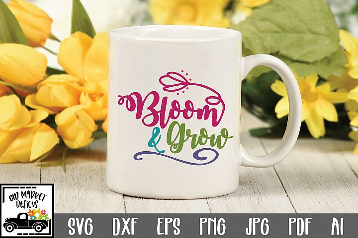 Bloom and Grow SVG Cut File - Spring SVG DXF EPS PNG JPG AI