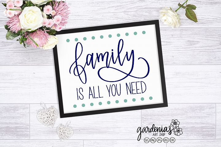 Family SVG Cut File | Family Quote | Family Is All You Need