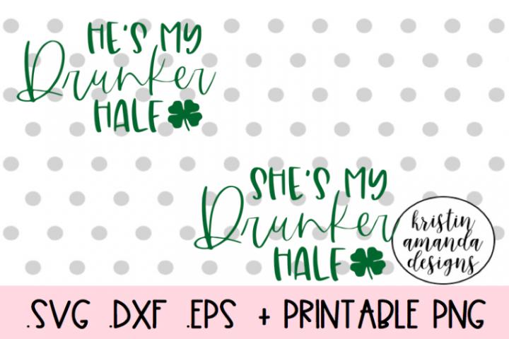 Drunker Half Svg BundleSt. Patricks Day SVG Design Cut Fi