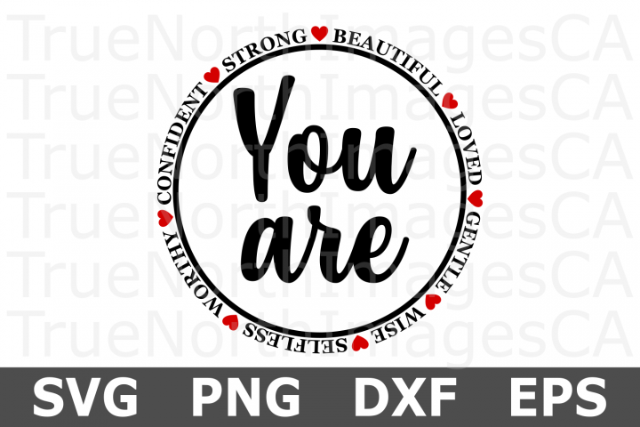 You Are - An Inspirational SVG Cut File