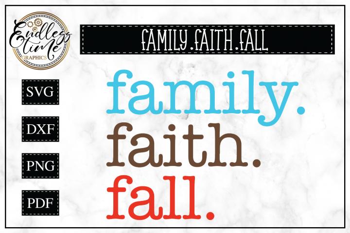 Family. Faith. Fall. Svg Cut File