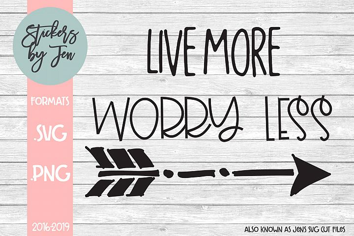 Live More Worry Less SVG Cut File