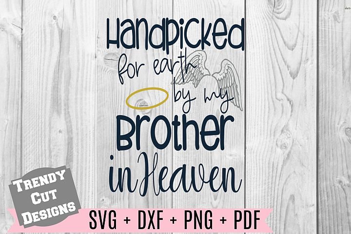 Handpicked for Earth by my Brother in Heaven Svg