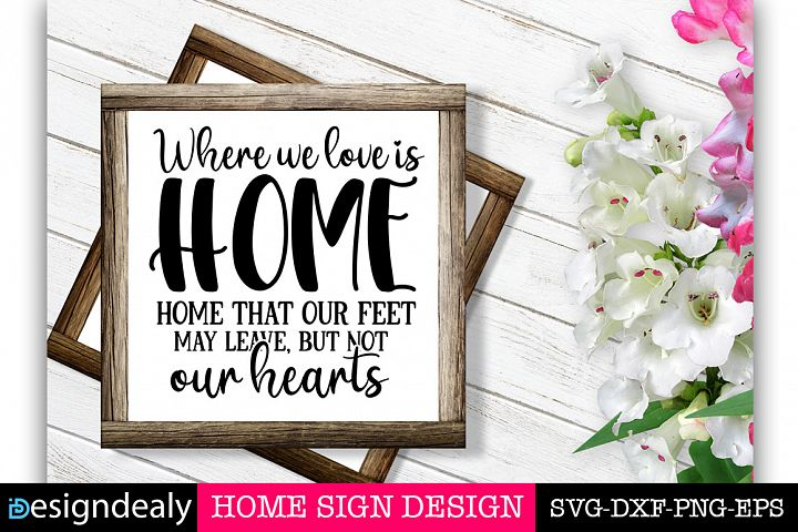 Home Sign SVG |Where we love is home- home SVG