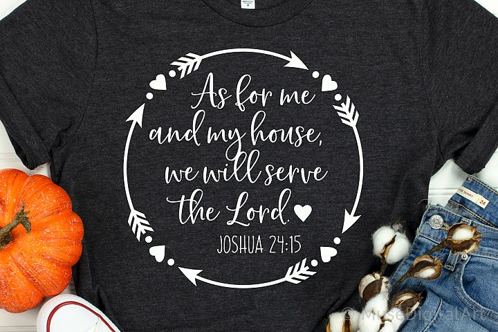 As for Me and My House We Will Serve the Lord Svg, Scripture