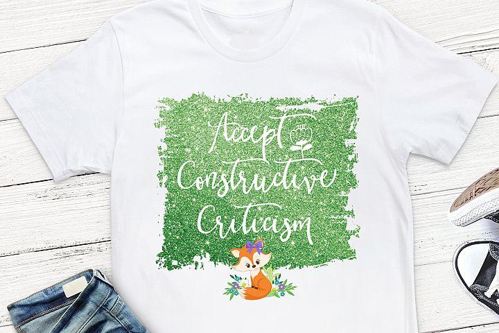 Accept Constructive Criticism Sublimation Design,