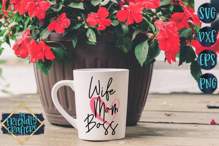 Wife Mom Boss - A Mom SVG