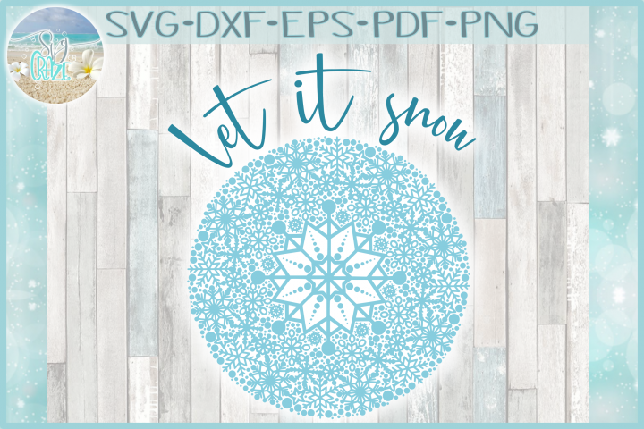 Snowflake Mandala with Let It Snow Quote SVG
