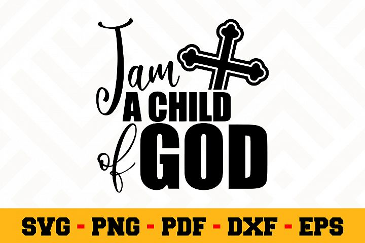 I am a child of God SVG | Jesus SVG