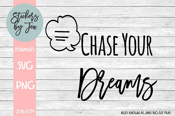 Chase Your Dreams SVG Cut File