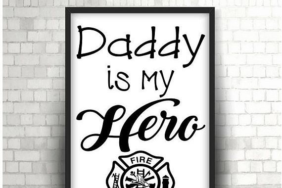 Daddy is my Hero - My dad is a firefighter, Digital Instant Download, svg dxf png. daddy and me, i love my daddy, fire fighter, My hero