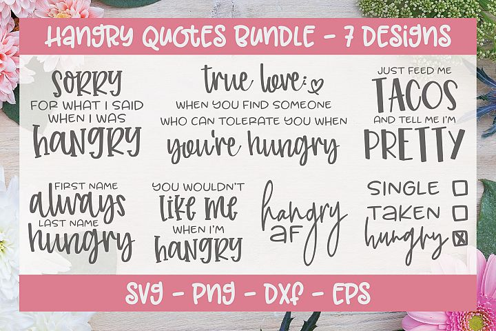 Hangry Quotes Bundle - 7 SVG Cut Files