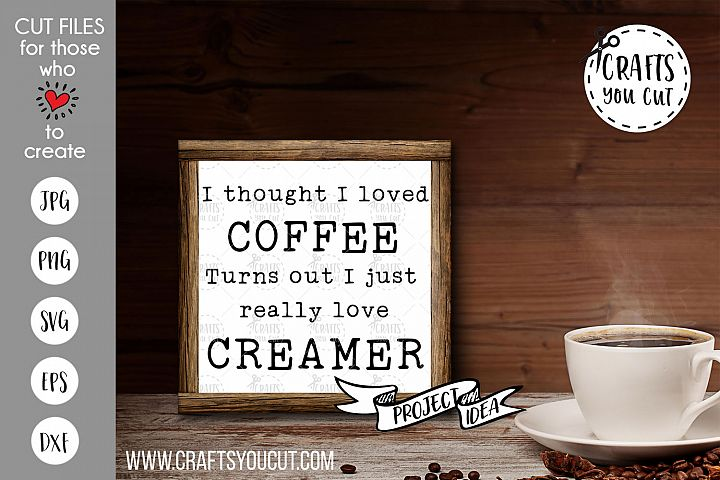 I Thought I Loved Coffee - A Coffee SVG Cut File
