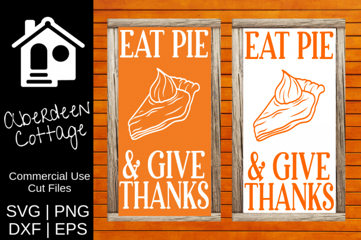 Eat Pie & Give Thanks SVG