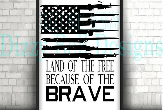 Land of the free because of the brave, gun flag, US flag Digital Instant Download, SVG DXF Png Cut Files, United States, Labor Day, Pride