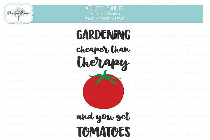 Gardening Cheaper Than Therapy and You get Tomatoes SVG