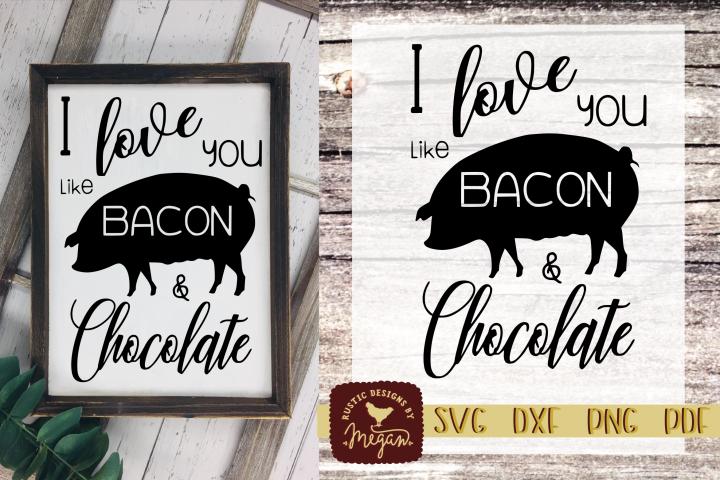 Pig Love you like Bacon & Chocolate SVG - Farmhouse cut file
