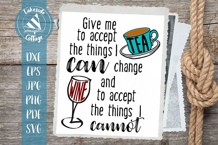 Give Me Tea to Accept Things - cup of tea svg - wine svg