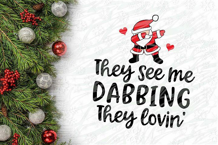Santa They see e Dabbing they lovin Christmas Printable