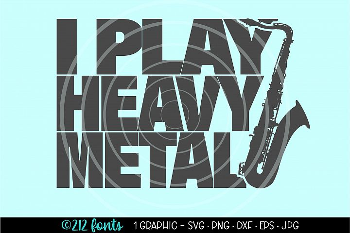I Play Heavy Metal Saxophone Clip Art Cut File DXF PNG SVG