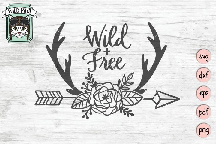 Wild and Free SVG, Deer Antlers cut file, Arrows, Flowers