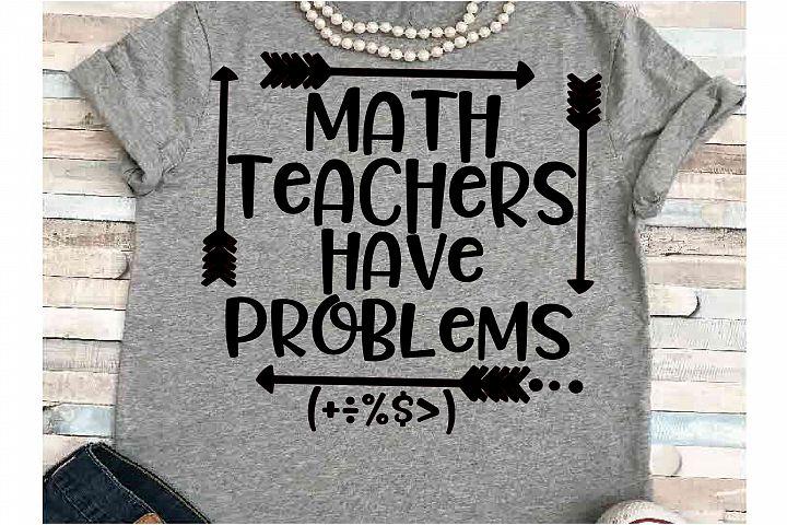 Teacher svg SVG DXF JPEG Silhouette Cameo Cricut Math Teacher svg iron on math teachers have problems svg Teacher gift