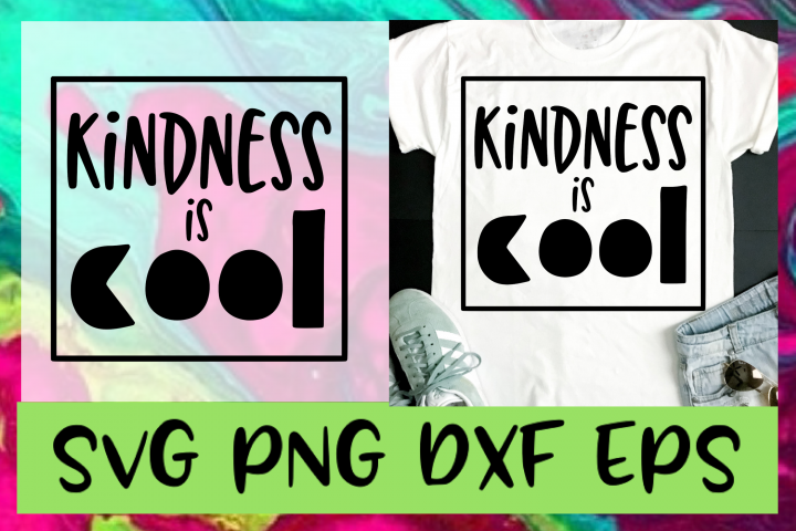 Kindness is Cool SVG PNG DXF & EPS Design Cut Files