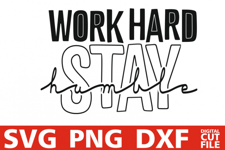 Work hard stay humble svg, Words, Boss svg, Motivation quote
